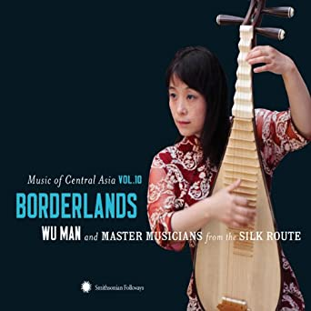 Music of Central Asia 10: Borderlands