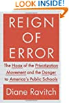 Reign of Error: The Hoax of the Priva...