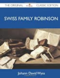 img - for By Johann David wyss Swiss Family Robinson - The Original Classic Edition (Reprint) [Paperback] book / textbook / text book