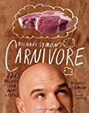 img - for By Michael Symon - Michael Symon's Carnivore: 120 Recipes for Meat Lovers (9/16/12) book / textbook / text book