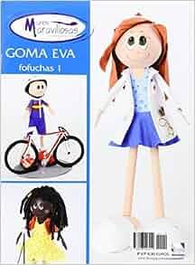 GOMA EVA FOFUCHAS MANOS MARAVILLOSAS: AA VV: 9788496558410: Amazon.com