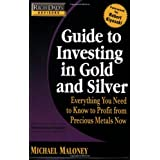 Rich Dad's Advisors: Guide to Investing In Gold and Silver: Protect Your Financial Future ~ Michael Maloney