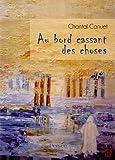 echange, troc Canuet - Au Bord Cassant des Choses