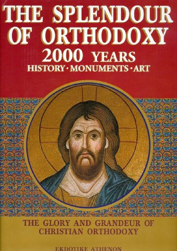 The Splendour of Orthodoxy: Two Thousand Years of History, Monuments and Art (v. 1 and v. 2)