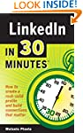 LinkedIn In 30 Minutes: How to create...