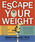 img - for Escape Your Weight: How to Win at Weight Loss by Edward J. Jackowski (2005-01-03) book / textbook / text book