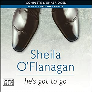 He's Got to Go | [Sheila O'Flanagan]