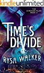 Time's Divide (The Chronos Files Book...