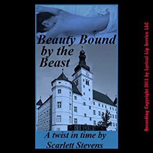 Beauty Bound by the Beast: Twist in Time Erotic Fairy Tales | [Scarlett Stevens]