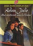 echange, troc Anne-Marie Desplat-Duc - Adieu Julie (une aristocrate sous la Terreur)