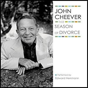 The Season of Divorce: The John Cheever Audio Collection | [John Cheever]