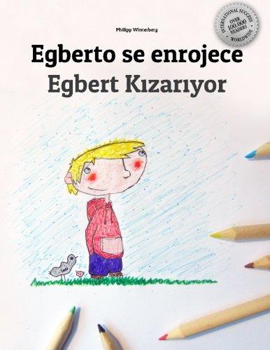 Egberto se enrojece/Egbert Kizariyor: Libro infantil para colorear español-turco (Edición bilingüe)