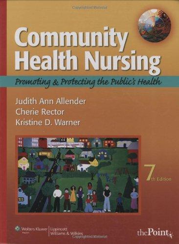 Community Health Nursing: Promoting And Protecting The Public'S Health (Community Health Nursing (Allender))