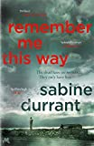 img - for Remember Me This Way by Sabine Durrant (2015-03-12) book / textbook / text book