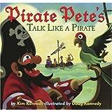 Pirate Pete's Talk Like a Pirate ~ Kim Kennedy