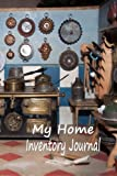 My Home Inventory Journal: Document Your Home Inventory Items: Volume 32 (Frederick Fichman Journals)