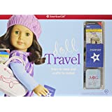 Doll Travel: Trips to take and crafts to make (American Girl)