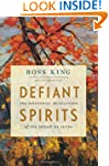 Defiant Spirits: The Modernist Revolu...