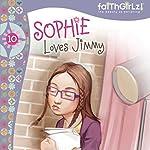 Sophie Loves Jimmy | Nancy Rue