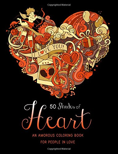 50 Shades of Heart: An Amorous Coloring Book for People in Love