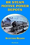 Paul Bolger Br Steam Motive Power Depots Scottish Region