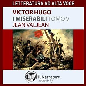 I Miserabili. Tomo 5 - Jean Valjean Hörbuch
