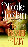 To Pleasure a Lady: A Novel (Courtship Wars)