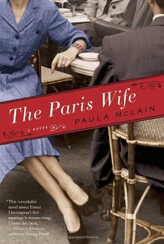 The Paris Wife  A Novel, Paula McLain