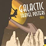 Galactic Travel Posters 2013 Wall Cal...