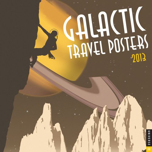 Galactic Travel Posters 2013 Wall Calendar