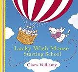 Starting School (Lucky Wish Mouse) (140831469X) by Vulliamy, Clara