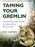 img - for Taming Your Gremlin: A Surprisingly Simple Method for Getting Out of Your Own Way (Edition Revised) by Carson, Rick [Paperback(2003  ] book / textbook / text book
