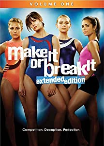 Make It or Break It: Volume One - Extended Edition