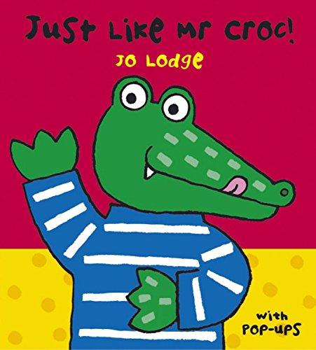 Mr Croc: Just Like Mr Croc