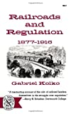 Railroads and Regulation: 1877-1916