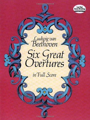 Beethoven: Six Great Overtures (Full Score) (Dover Music Scores)