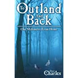 To Outland And Back: One Millimetre From Homeby Dave Charles