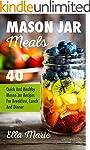 MASON JAR MEALS: 40 Quick And Healthy...