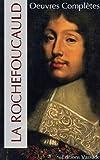 Oeuvres complètes de La Rochefoucauld (Mémoires, Maximes...)
