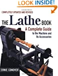 The Lathe Book: A Complete Guide to t...