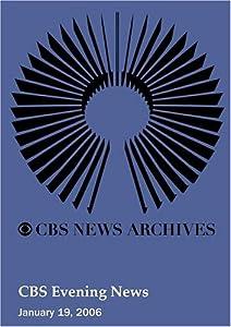 CBS Evening News (January 19, 2006)