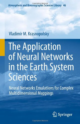 The Application of Neural Networks in the Earth System Sciences: Neural Network Emulations for Complex Multidimensional