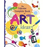 img - for Complete Book of Art Ideas (Usborne Art Ideas) (Spiral bound) - Common book / textbook / text book