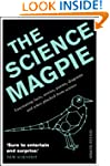 The Science Magpie: A Miscellany of P...