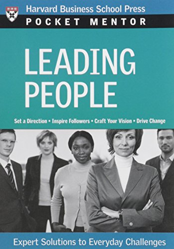 Leading People: Expert Solutions to Everyday Challenges (Pocket Mentor)