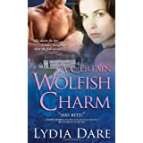 A Certain Wolfish Charm ~ Lydia Dare