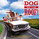 img - for Dog on the Roof!: On the Road with Mitt and the Mutt book / textbook / text book