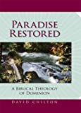 img - for Paradise Restored: A Biblical Theology of Dominion by David Chilton (2007-04-01) book / textbook / text book