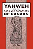 Yahweh and the Gods and Goddesses of Canaan (The Library of Hebrew Bible/Old Testament Studies)