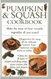 img - for Pumpkin & Squash Cookbook: Make the Most of These Versatile Vegetables In This Collection of Recipes book / textbook / text book